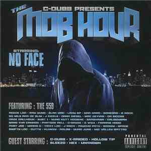 C-Dubb  Presents No Face  - The Mob Hour download free