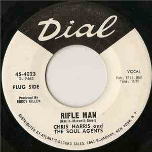 Chris Harris  And The Soul Agents  - Rifle Man / You Really Fooled Me download free