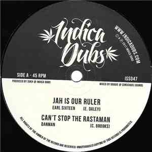 Earl Sixteen, Dan Man, Indica Dubs - Jah Is Our Ruler / Can't Stop The Rastaman download free