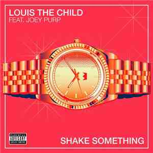 Louis The Child - Shake Something (feat. Joey Purp) download free