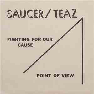 Saucer / Teaz - Fighting For Our Cause download free