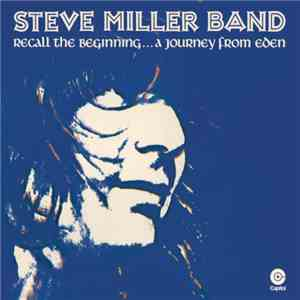 Steve Miller Band - Recall The Beginning...A Journey From Eden download free