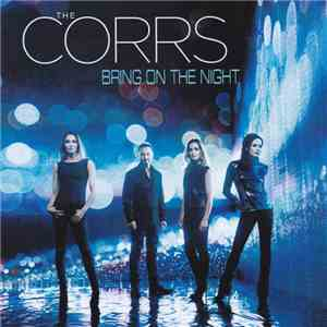 The Corrs - Bring On The Night download free