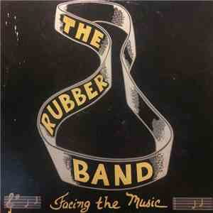 The Rubber Band  - Facing The Music download free