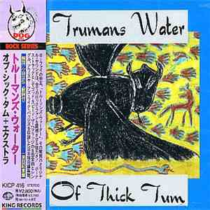 Trumans Water - Of Thick Tum download free